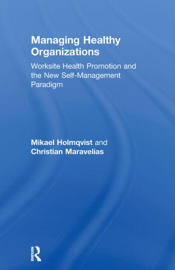 Managing Healthy Organizations Worksite Health Promotion and the New Self-Management Paradigm book cover