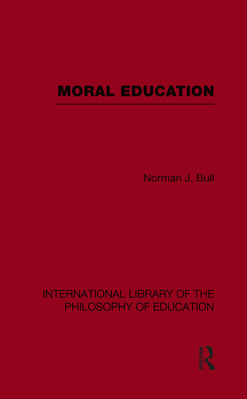 Moral Education (International Library of the Philosophy of Education Volume 4) book cover