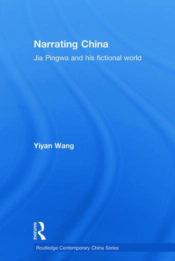 Narrating China Jia Pingwa and his Fictional World book cover
