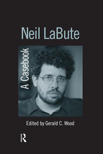 Neil LaBute A Casebook book cover