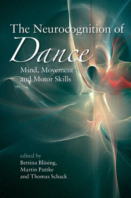 The Neurocognition of Dance Mind, Movement and Motor Skills book cover