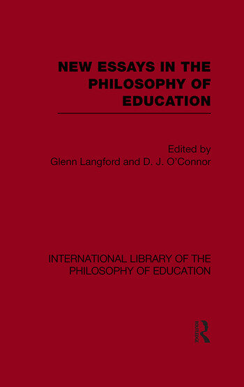 New Essays in the Philosophy of Education (International Library of the Philosophy of Education Volume 13) book cover
