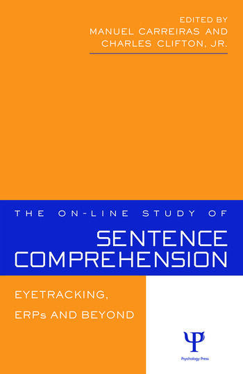 The On-line Study of Sentence Comprehension Eyetracking, ERPs and Beyond book cover