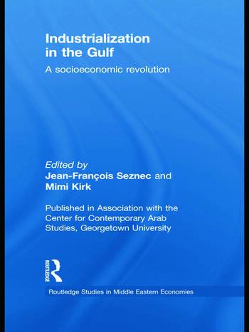 Industrialization in the Gulf A Socioeconomic Revolution book cover