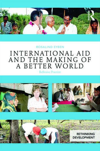 International Aid and the Making of a Better World Reflexive Practice book cover