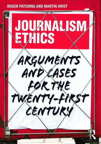 Journalism Ethics Arguments and cases for the twenty-first century book cover