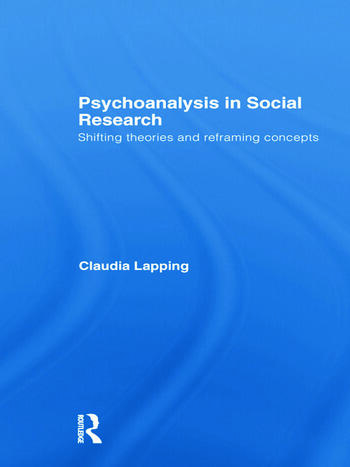 Psychoanalysis in Social Research Shifting theories and reframing concepts book cover