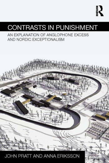 Contrasts in Punishment An explanation of Anglophone excess and Nordic exceptionalism book cover