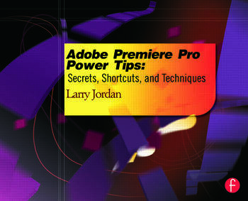 Adobe Premiere Pro Power Tips Secrets, Shortcuts, and Techniques book cover