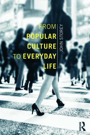 From Popular Culture to Everyday Life book cover