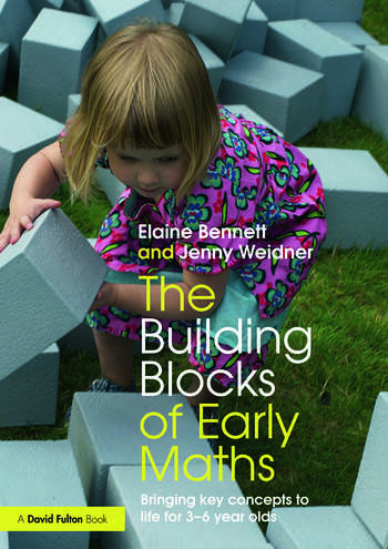 The Building Blocks of Early Maths Bringing key concepts to life for 3-6 year olds book cover