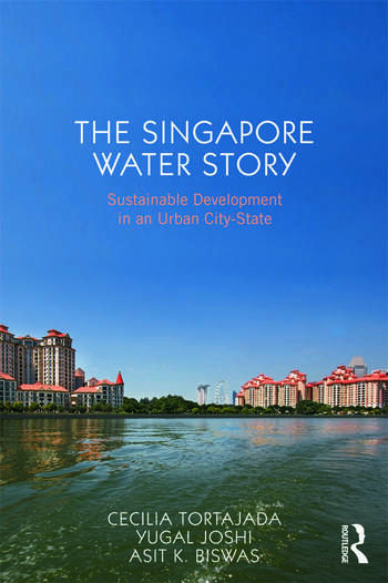 The Singapore Water Story Sustainable Development in an Urban City-State book cover