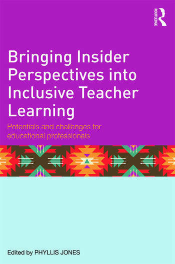 Bringing Insider Perspectives into Inclusive Teacher Learning Potentials and challenges for educational professionals book cover