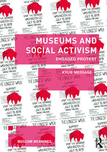 Museums and Social Activism Engaged Protest book cover