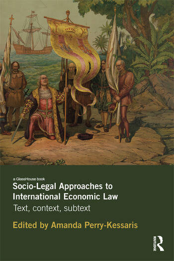 Socio-Legal Approaches to International Economic Law Text, Context, Subtext book cover