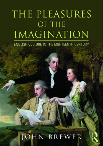 The Pleasures of the Imagination English Culture in the Eighteenth Century book cover