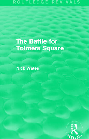 The Battle for Tolmers Square (Routledge Revivals) book cover
