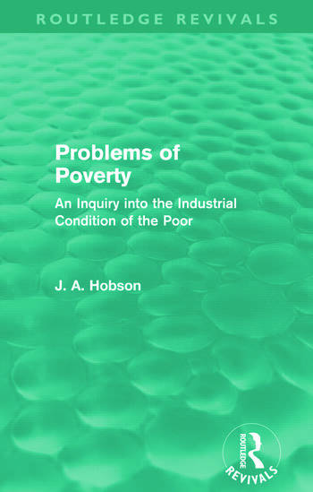 Problems of Poverty (Routledge Revivals) An Inquiry into the Industrial Condition of the Poor book cover