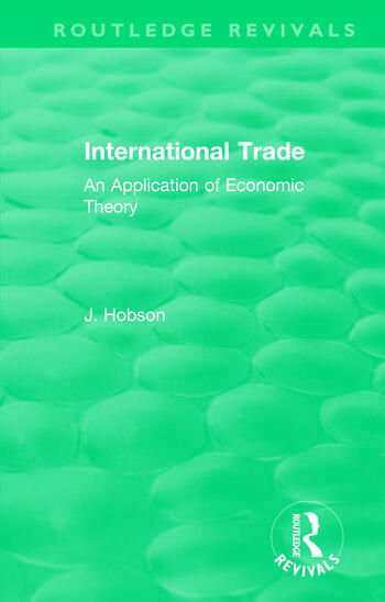 International Trade (Routledge Revivals) An Application of Economic Theory book cover