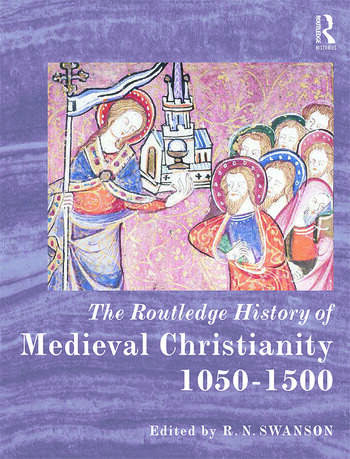 The Routledge History of Medieval Christianity 1050-1500 book cover