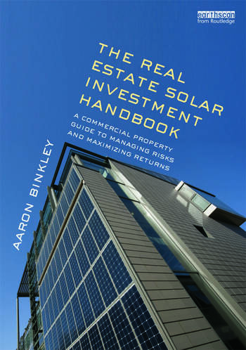 The Real Estate Solar Investment Handbook A Commercial Property Guide to Managing Risks and Maximizing Returns book cover