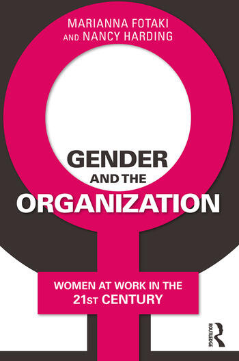 Gender and the Organization Women at Work in the 21st Century book cover