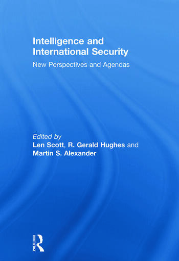 Intelligence and International Security New Perspectives and Agendas book cover