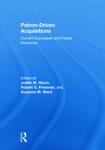 Patron-Driven Acquisitions Current Successes and Future Directions book cover