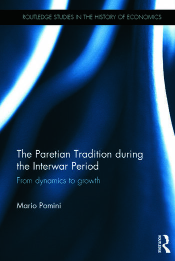 The Paretian Tradition During the Interwar Period From Dynamics to Growth book cover