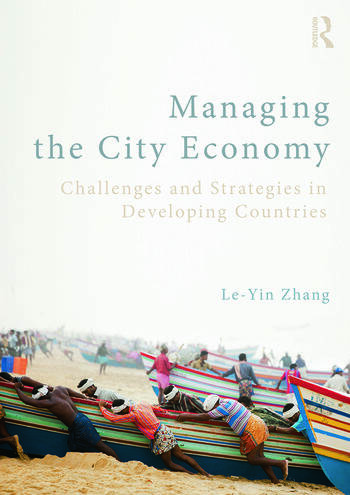 Managing the City Economy Challenges and Strategies in Developing Countries book cover