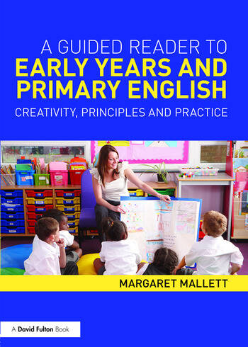 A Guided Reader to Early Years and Primary English Creativity, principles and practice book cover