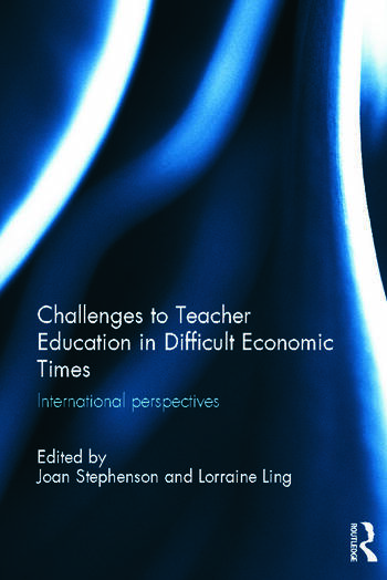Challenges to Teacher Education in Difficult Economic Times International perspectives book cover