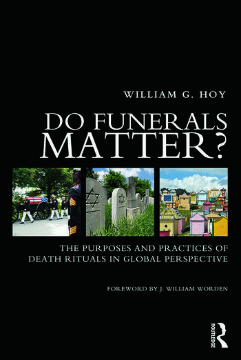 Do Funerals Matter? The Purposes and Practices of Death Rituals in Global Perspective book cover
