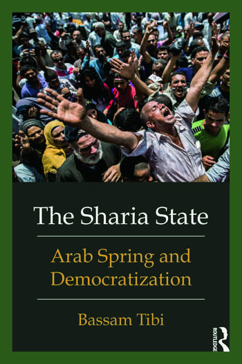 The Sharia State Arab Spring and Democratization book cover
