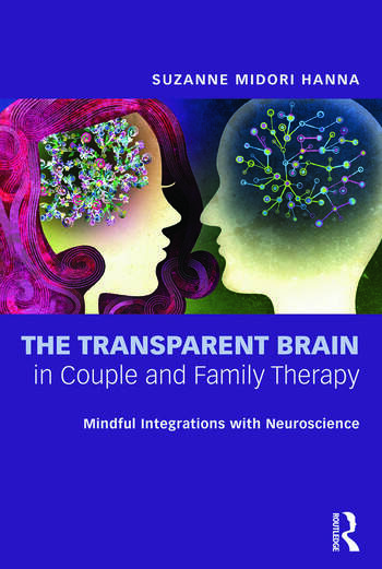 The Transparent Brain in Couple and Family Therapy Mindful Integrations with Neuroscience book cover