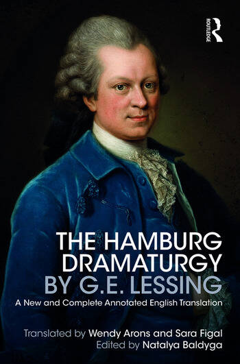 The Hamburg Dramaturgy by G.E. Lessing A New and Complete Annotated English Translation book cover