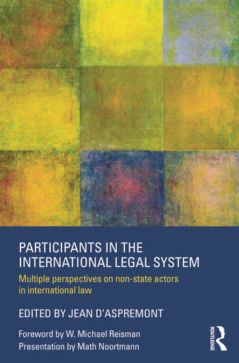 Participants in the International Legal System Multiple Perspectives on Non-State Actors in International Law book cover