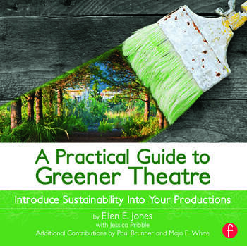 A Practical Guide to Greener Theatre Introduce Sustainability Into Your Productions book cover