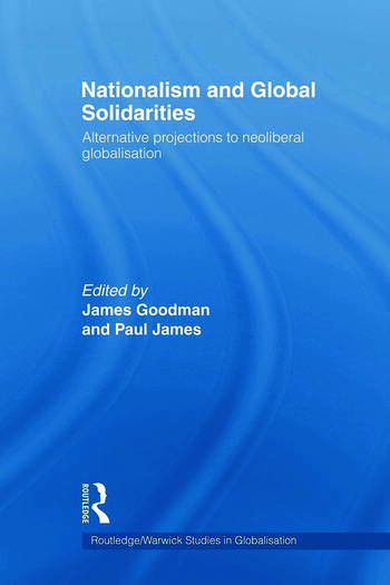 Nationalism and Global Solidarities Alternative Projections to Neoliberal Globalisation book cover