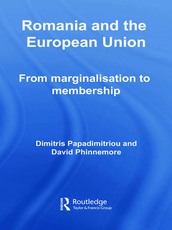 Romania and The European Union From Marginalisation to Membership? book cover