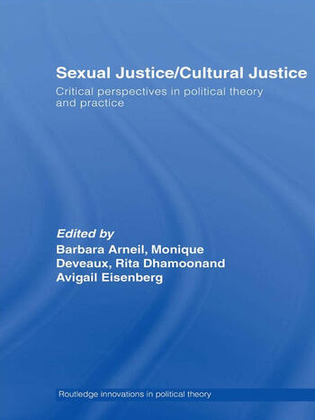 Sexual Justice / Cultural Justice Critical Perspectives in Political Theory and Practice book cover