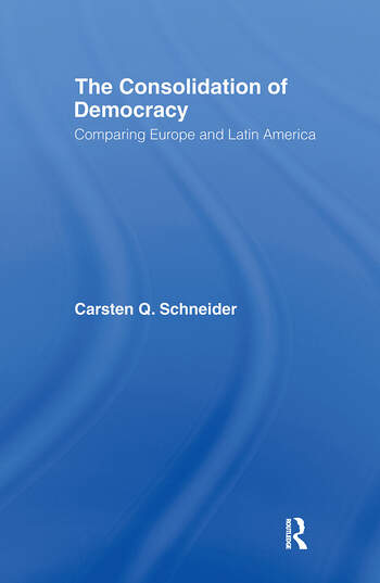 The Consolidation of Democracy Comparing Europe and Latin America book cover