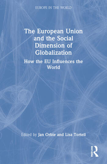 The European Union and the Social Dimension of Globalization How the EU Influences the World book cover