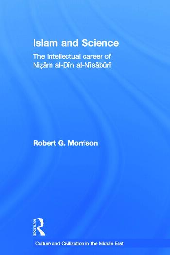 Islam and Science The Intellectual Career of Nizam al-Din al-Nisaburi book cover