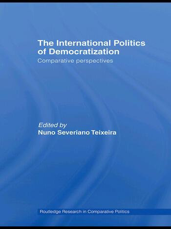 The International Politics of Democratization Comparative perspectives book cover