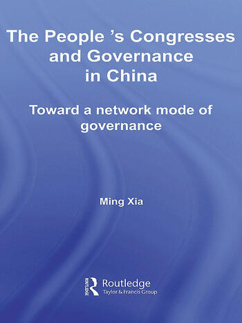 The People's Congresses and Governance in China Toward a Network Mode of Governance book cover