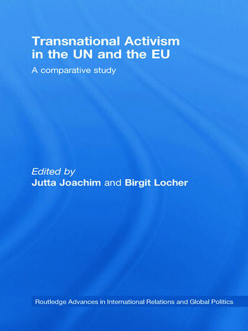 Transnational Activism in the UN and the EU A comparative study book cover