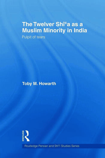 The Twelver Shi'a as a Muslim Minority in India Pulpit of Tears book cover
