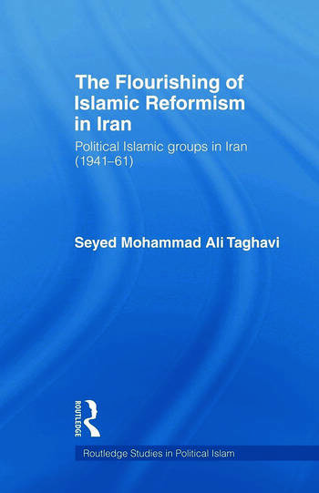 The Flourishing of Islamic Reformism in Iran Political Islamic Groups in Iran (1941-61) book cover