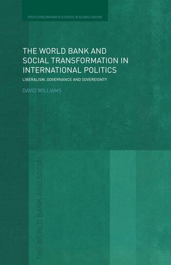 The World Bank and Social Transformation in International Politics Liberalism, Governance and Sovereignty book cover